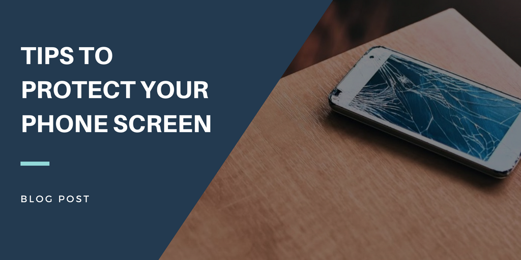 tips protect phone screen