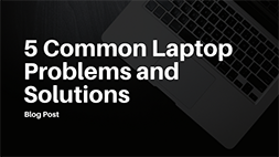 5 common laptop problems and solutions